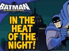 Batman In The Heat of The Night